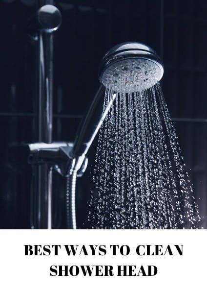 BEST WAYS TO CLEAN SHOWER HEAD
